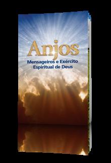 Anjos:Mensageiros e Exercito Espiritual de Deu