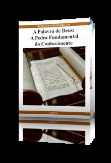 LIÇÃO No. 2: A Palavra de Deus - A Pedra Fundamental do Conhecimento