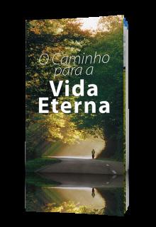 O Caminho para a Vida Eterna