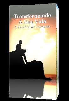 Transformando A Sua Vida: O Processo de Conversão