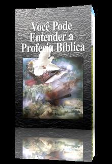 Você Pode Entender a Profecia Bíblica