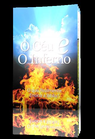 O Céu e o Inferno: O que Realmente Ensina a Bíblia?