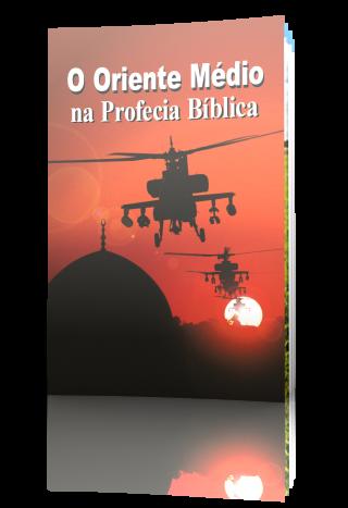 O Oriente Médio na Profecia Bíblica
