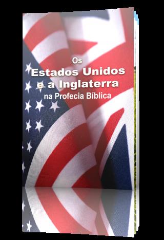 Os Estados Unidos e a Inglaterra na Profecia Bíblica